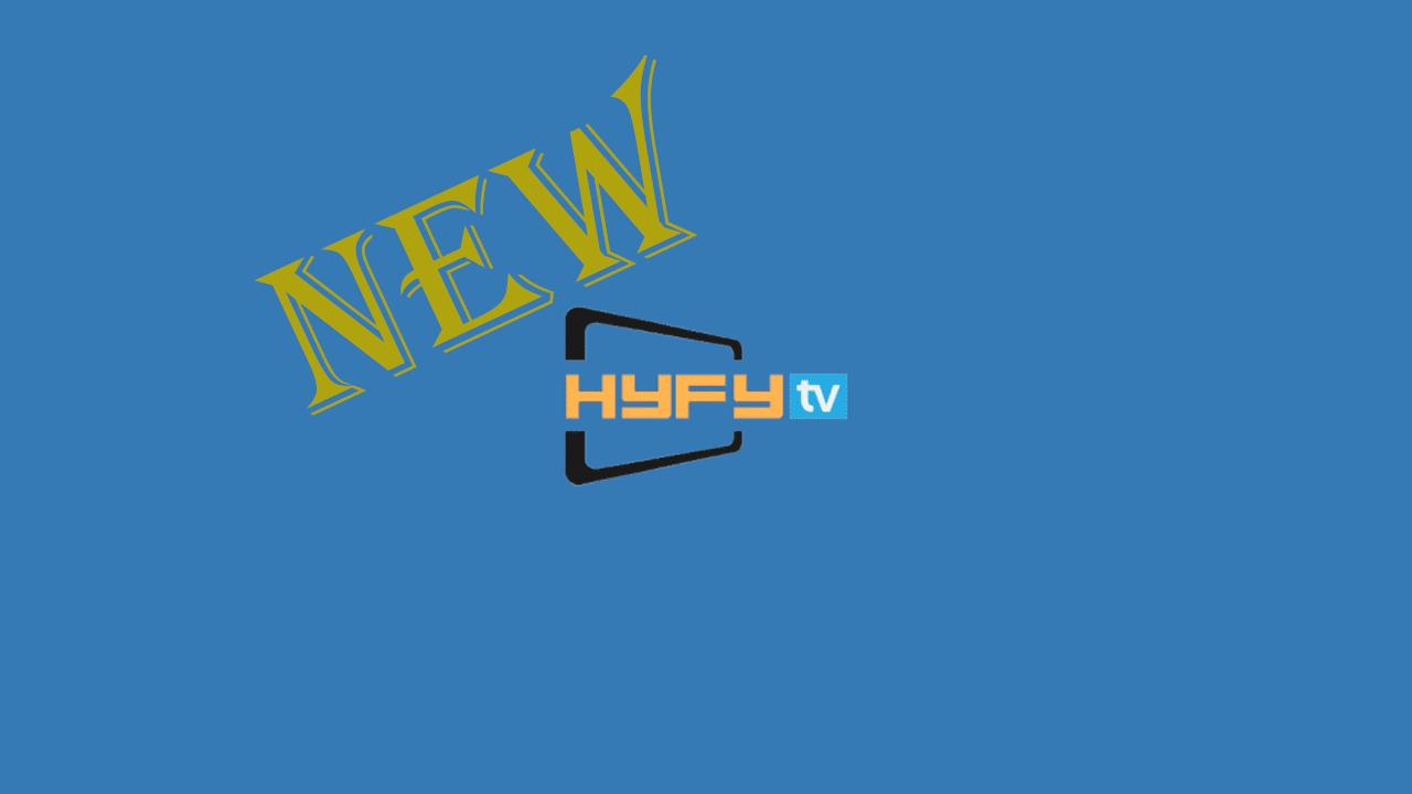 HYFY TV APK v24 IPTV [LATEST] 2020