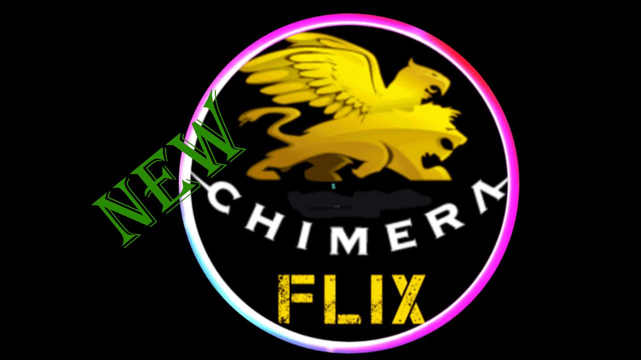 Chimera flix-.APK [Latest] 2020 Andeoid 1